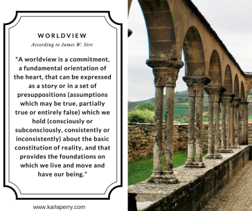 -A worldview is a commitment, a fundamental orientation of the heart, that can be expressed as a story or in a set of presuppositions (assumptions which may be true, partially true or en