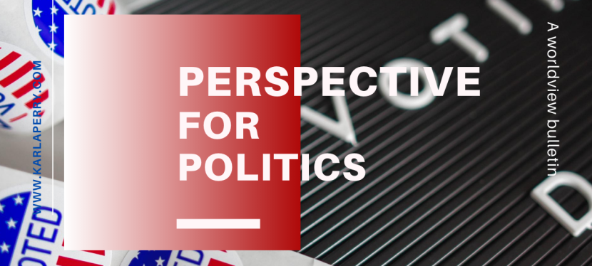 Worldview Bulletin: Perspective for Politics