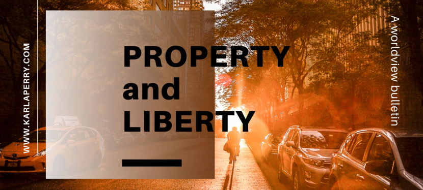 Worldview Bulletin: Property and Liberty