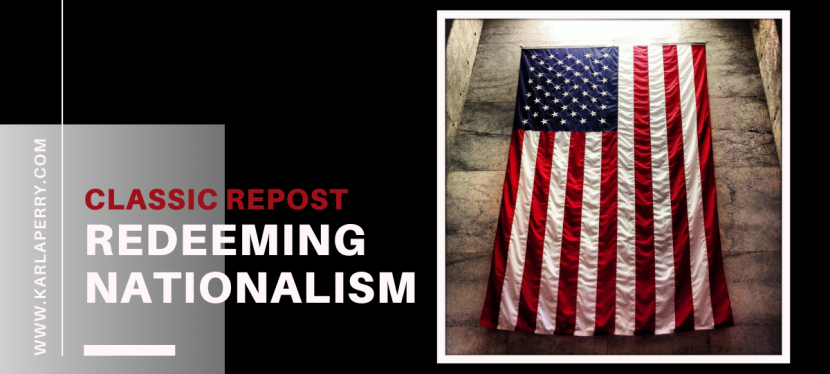 CLASSIC REPOST – Redeeming Nationalism