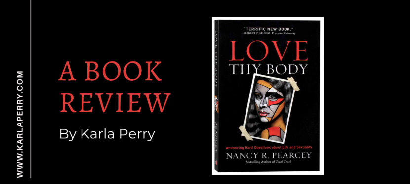 BOOK REVIEW: Love Thy Body by Nancy Pearcey