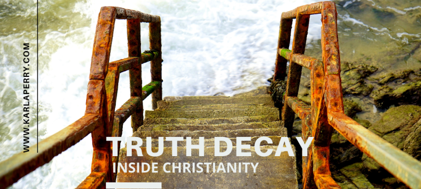 TRUTH DECAY: Inside Christianity