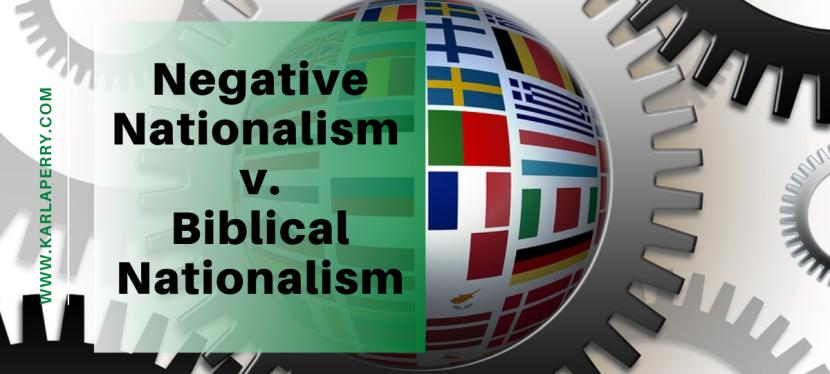 Negative Nationalism v. BiblicalNationalism