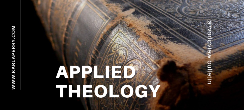Worldview Bulletin: AppliedTheology