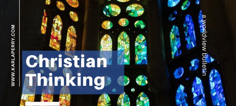 Worldview Bulletin: ChristianThinking